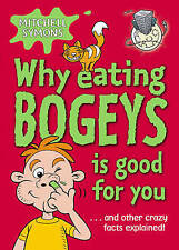 Why Eating Bogeys is Good for You (Paperback) Mitchell Symons - Fast UK FREEPOST