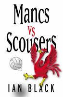 Mancs Vs Scousers and Scousers Vs Mancs, Ian Black   Paperback Book   Acceptable