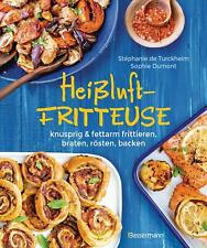 Heißluftfritteuse - knusprig & fettarm frittieren, braten, rösten, backen - ...