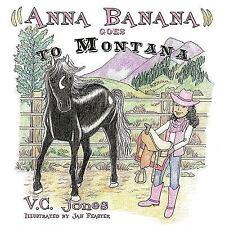 Anna Banana Goes to Montana by V. C. Jones (2010, Hardcover)