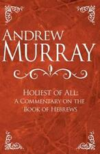 Holiest of All: A Commentary on the Book of Hebrews by Andrew Murray: New