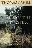 Desire of the Everlasting Hills : The World Before and after Jesus