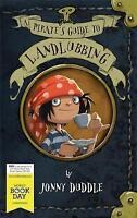 """AS NEW"" A Pirate's Guide to Landlubbing WBD (Jonny Duddle), Jonny Duddle, Book"