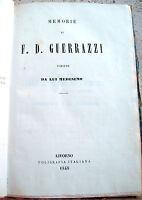 1848 RISORGIMENO MEMORIE DI FRANCESCO DOMENICO GUERRAZZI E GIUSEPPE MAZZINI