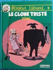 MONSIEUR EDOUARD T. 4 : LE CLONE TRISTE - E.O. - DIDGE - LOMBARD -1988-
