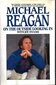 """RONALD REAGAN'S SON - """"ON THE OUTSIDE LOOKING IN"""" BOOK SIGNED BY MICHAEL REAGAN"""