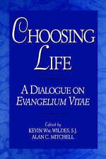NEW Choosing Life: A Dialogue on Evangelium Vitae