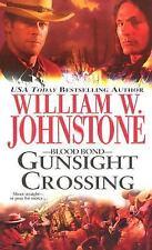 Blood Bond #3: Gunsight Crossing Johnstone, William W. Mass Market Paperback
