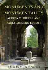 Monuments and Monumentality across Medieval and Early Modern Europe