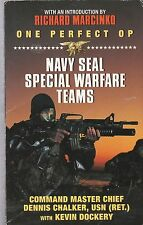 One Perfect Op : Navy SEAL Special Warfare Teams by Dennis C. Chalker