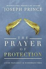 The Prayer of Protection: Living Fearlessly in Dangerous Times by Joseph...