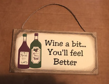 WINE A BIT YOU WILL FEEL BETTER country kitchen  humor wall decor sign 4.5X10""