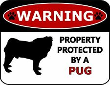 Warning Property Protected by A Pug Dog Sign Sp389
