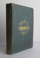 A Faggot of French Sticks, or Paris in 1851 - Francis Head 1852 Travel France