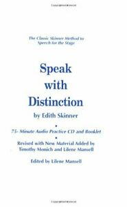 SPEAK WITH DISTINCTION: 75-MINUTE AUDIO PRACTICE CD AND By Edith Skinner