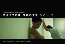 Master Shots Volume 2: Shooting Great Dialogue Scenes: By Kenworthy, Christopher