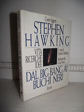 LIBRO Stephen Hawking DAL BIG BANG AI BUCHI NERI Vita Ricerche Idee 1^ed.1992☺