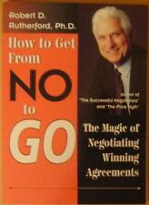How to get from no to go: The magic of negotiating