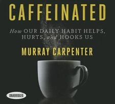 Caffeinated : How Our Daily Habit Helps, Hurts, and Hooks Us Audiobook on 8 CDs