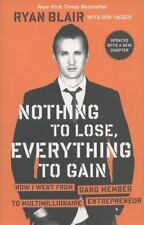 Nothing to Lose, Everything to Gain : How I Went from Gang Member to...