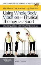 Using Whole Body Vibration in Physical Therapy and Sport: Clinical Practice and