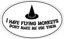 I HAVE FLYING MONKEYS OVAL SHAPE VINYL STICKER - Witch Themed - 20 cm x 12 cm