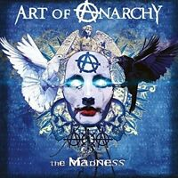 ART OF ANARCHY - THE MADNESS   CD NEW!