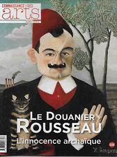 CONNAISSANCE DES ARTS H.S. N° 702 / LE DOUANIER ROUSSEAU L'INNOCENCE ARCHAIQUE