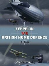 ZEPPELIN VS BRITISH HOME DEFENCE 1915-18 - GUTTMAN, JON/ LAURIER, JIM (ILT) - NE