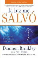 La luz me salvó: Las revelaciones de un hombre que murio dos veces (Spanish