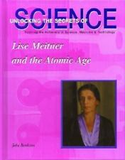 Lise Meitner and the Atomic Age (Unlocking the Secrets of Science)-ExLibrary