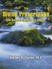 Divine Prescription and Science of Health and Healing, Gunther Paulien, Acceptab