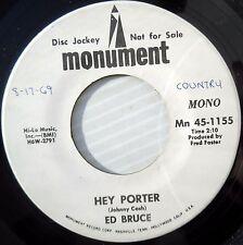 ED BRUCE country WHITE LABEL PROMO Monument 45 HEY PORTER Stereo b/w mono JR514