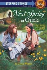 Next Spring an Oriole by Gloria Whelan (1987, Paperback)