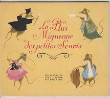 La plus mignonne des petites souris Etienne Morel  Père Castor 1953