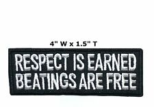 Respect is Earned Embroidered Iron / Sew-on Patch Biker Emblem Humor Applique