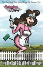 Suburban Diva: From the Real Side of the Picket Fence (Paperback or Softback)