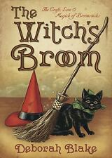 New, The Witch's Broom: The Craft, Lore & Magick of Broomsticks, Blake, Deborah,