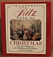 The London Ritz Book of Christmas by Jennie Reekie (1989, HC) 1st  US Edition