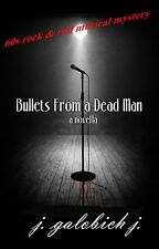 BULLETS FROM A DEAD MAN by J. Galobich  J. Paperback 60s musical mystery tale