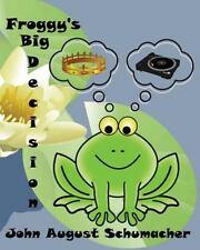 Froggy's Big Decision by John Schumacher (2013, Paperback)