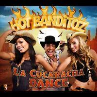 Hot Banditoz La cucaracha dance (2006) [Maxi-CD]