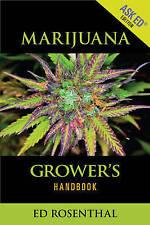 Marijuana Grower's Handbook: Your Complete Guide for Medical and Personal Mariju