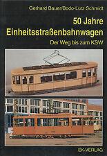 G. Bauer / B.-L. Schmidt - 50 Jahre Einheitsstraßenbahnwagen Der Weg bis zum KSW