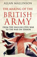 The Making of the British Army,Allan Mallinson- 9780593065181