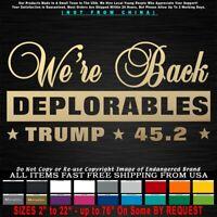 Trump 2020 We're Back Deplorables 45.2 Republican MAGA KAG America Sticker Decal