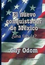 El nuevo conquistador de Mexico: Una fabula? (Traducido del original America's M