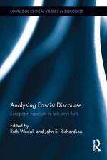 Analyzing Fascist Discourse : European Fascism in Talk and Text 5 (2012,...