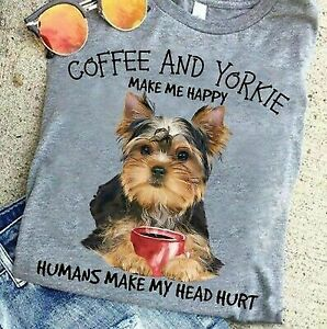 Coffee And Yorkie Yorkshire Make Me Happy Dog Lovers Gift T Shirt