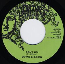 """SATYN'S CHILDREN Don't Go vinyl 7"""" NEW TX garage punk KILLER 333-copies!"""